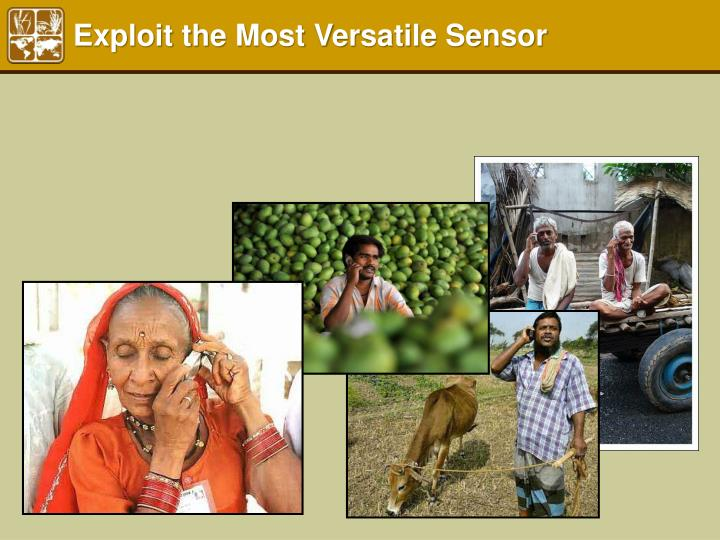Exploit the Most Versatile Sensor