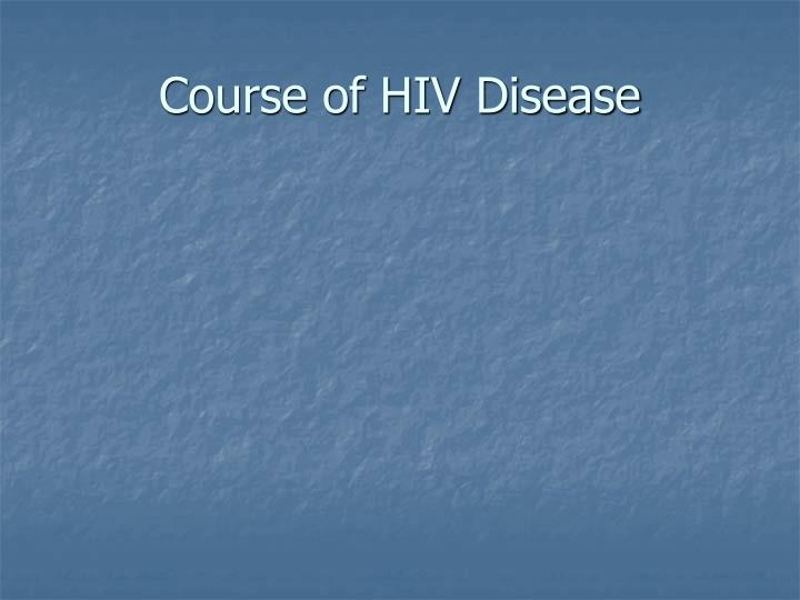 Course of HIV Disease