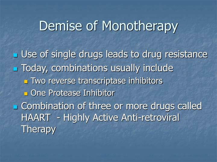Demise of Monotherapy