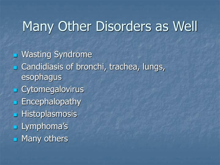 Many Other Disorders as Well