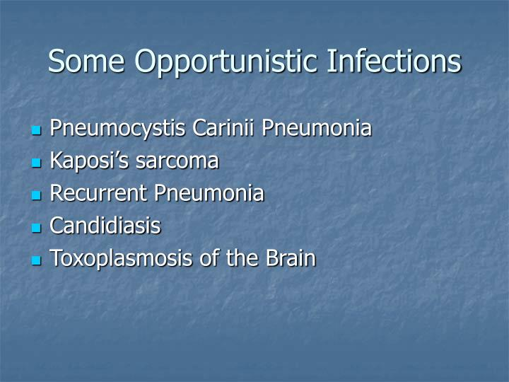Some Opportunistic Infections