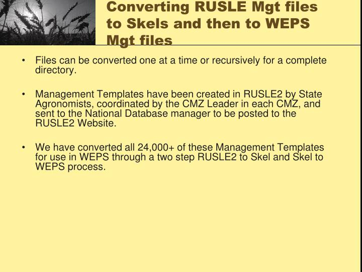 Converting RUSLE Mgt files to Skels and then to WEPS Mgt files