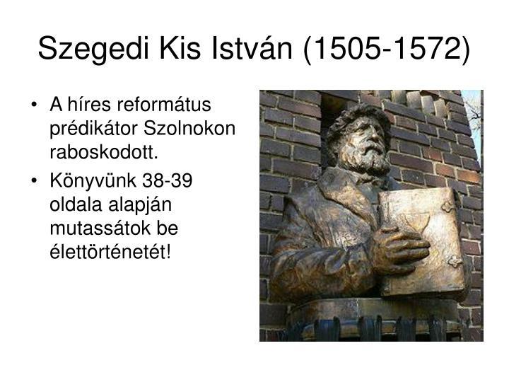 A híres református prédikátor Szolnokon raboskodott.