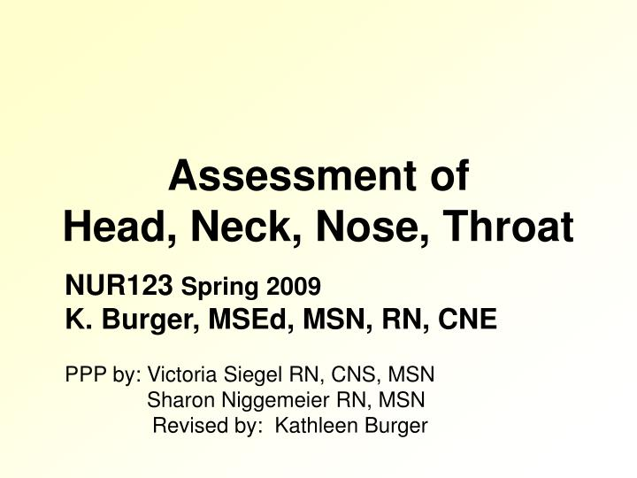 Assessment of head neck nose throat