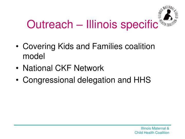 Outreach – Illinois specific