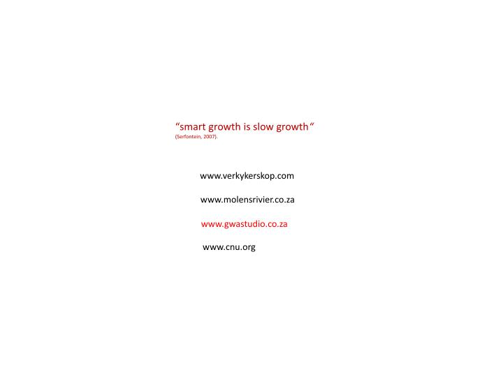 """""""smart growth is slow growth"""
