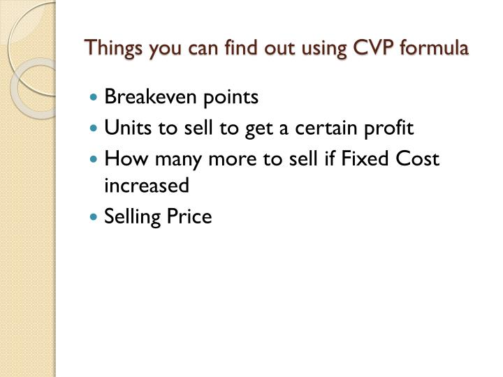 Things you can find out using CVP formula