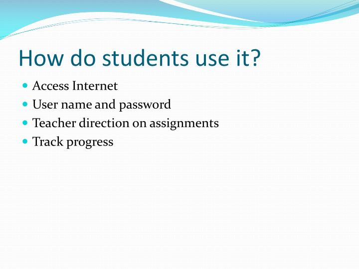 How do students use it?