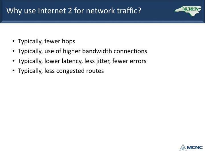 Why use Internet 2 for network traffic?