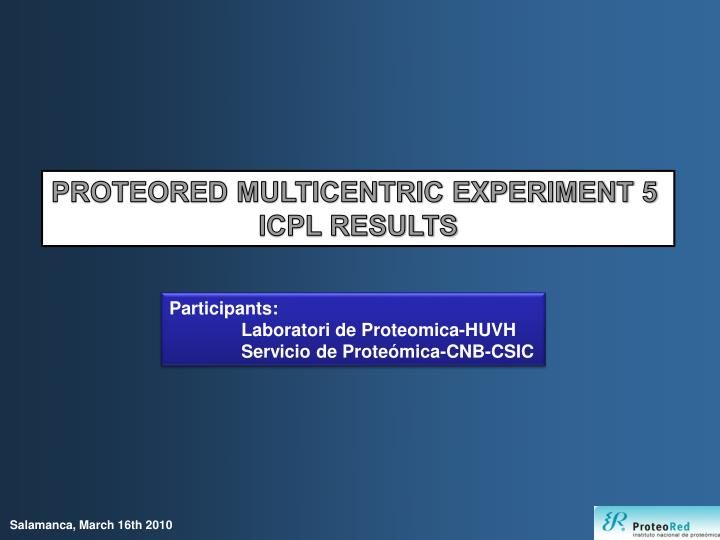 PROTEORED MULTICENTRIC EXPERIMENT 5