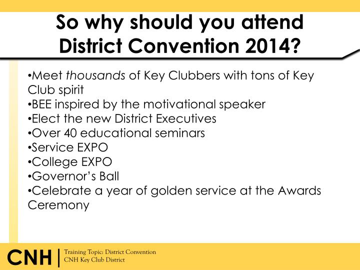 So why should you attend District Convention 2014?
