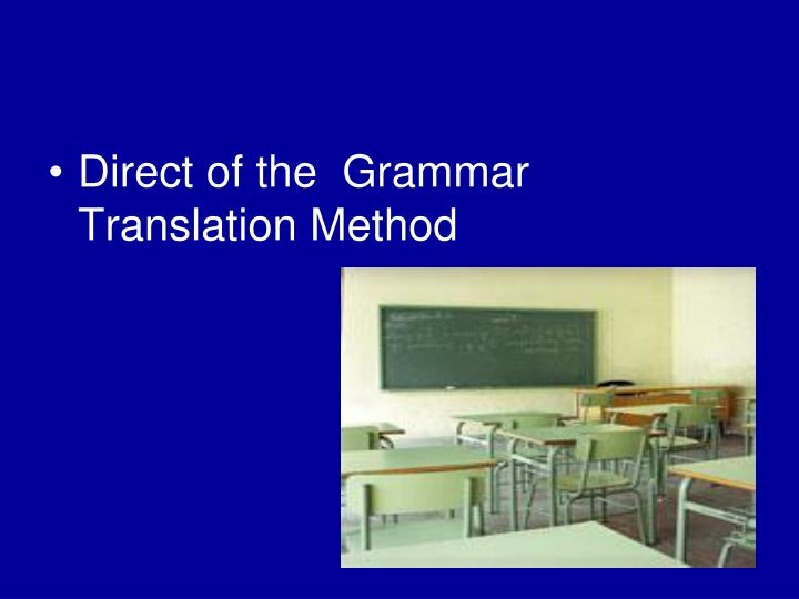 Direct of the  Grammar Translation Method