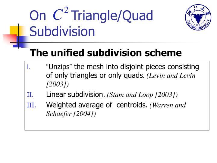 On      Triangle/Quad Subdivision