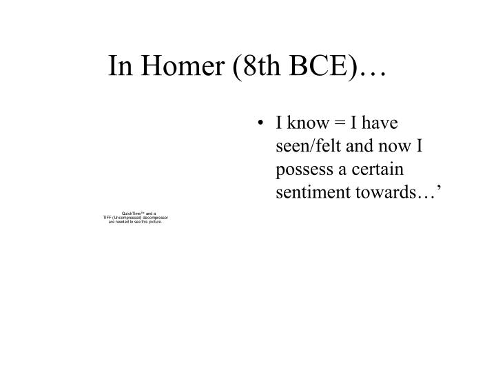 In Homer (8th BCE)…