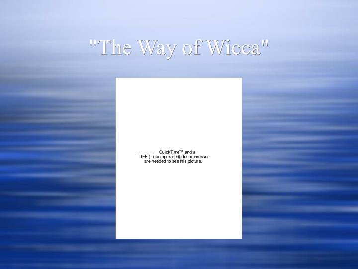 """""""The Way of Wicca"""""""