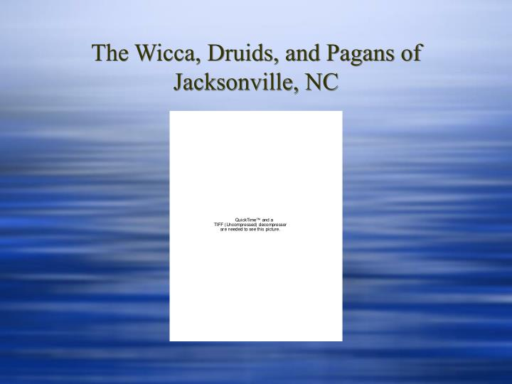 The Wicca, Druids, and Pagans of Jacksonville, NC