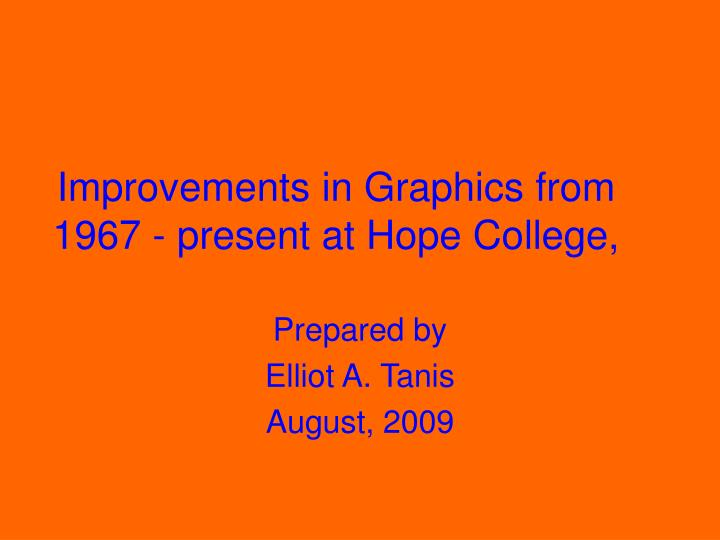 improvements in graphics from 1967 present at hope college
