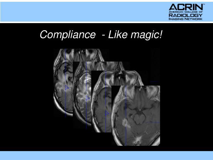 Compliance  - Like magic!