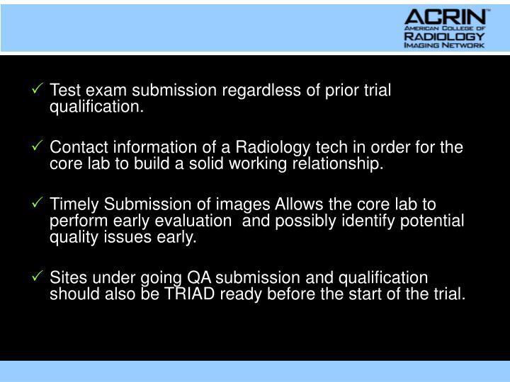Test exam submission regardless of prior trial qualification.