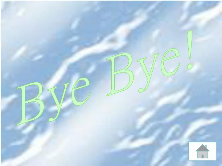 Bye Bye!