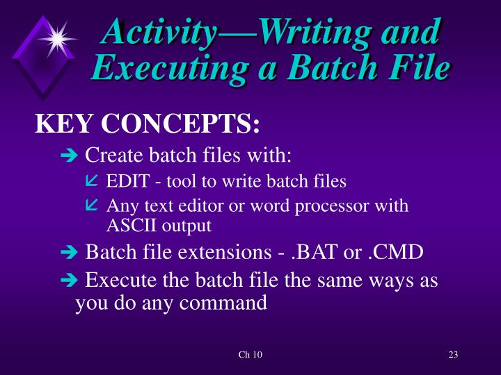 Activity—Writing and Executing a Batch File