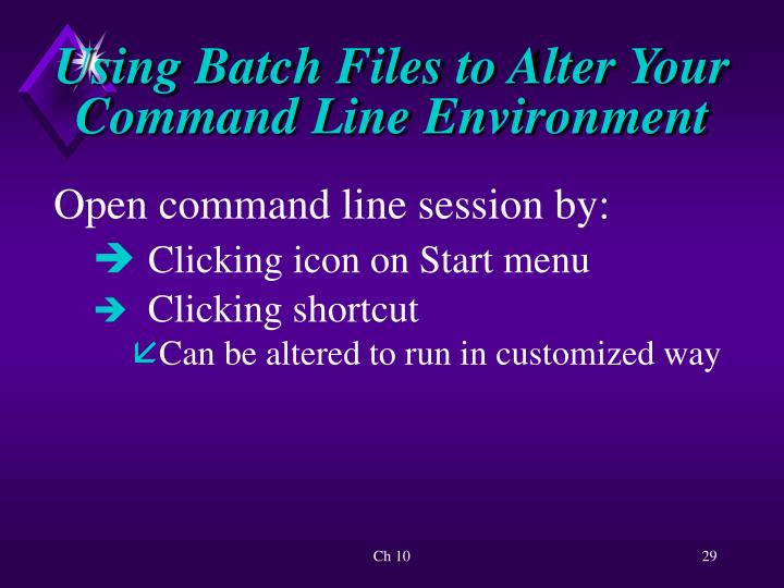 Using Batch Files to Alter Your Command Line Environment