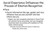 social experience influences the process of emotion recognition