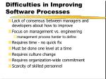 difficulties in improving software processes