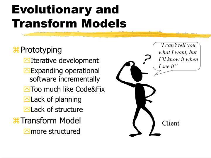 Evolutionary and Transform Models