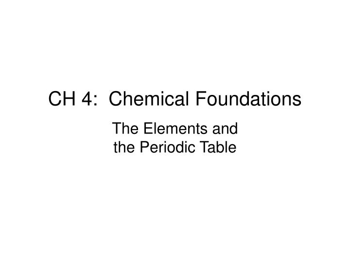 Ch 4 chemical foundations