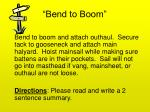 bend to boom