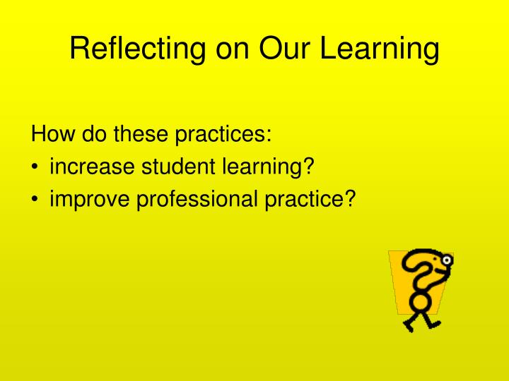Reflecting on Our Learning