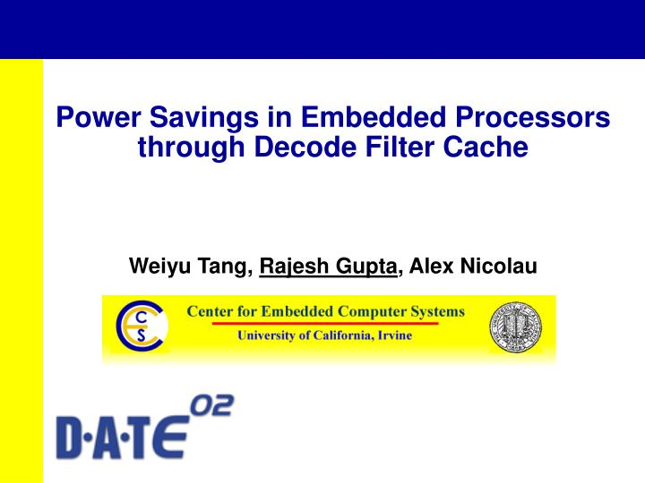 Power savings in embedded processors through decode filter cache