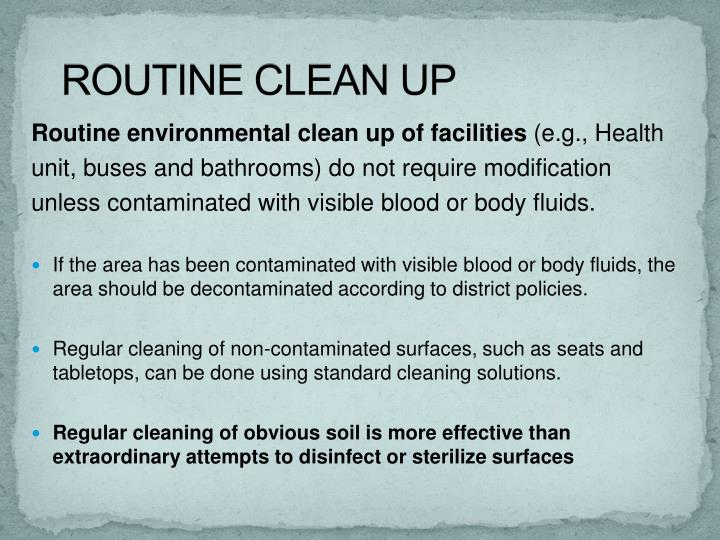 ROUTINE CLEAN UP