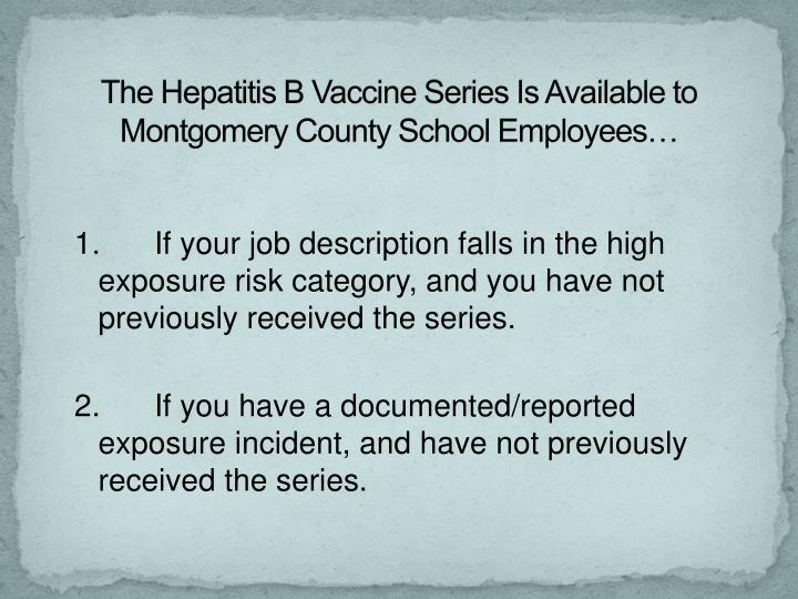 The Hepatitis B Vaccine Series Is Available to Montgomery County School Employees…