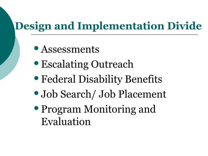 Design and Implementation Divide