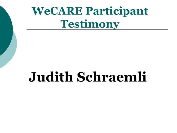 WeCARE Participant Testimony