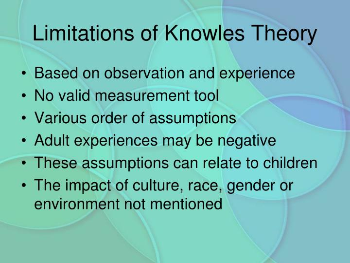 Limitations of Knowles Theory