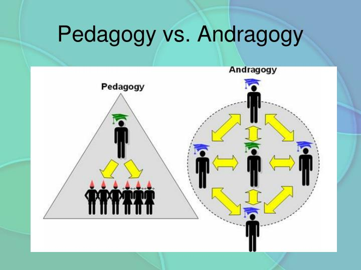 Pedagogy vs. Andragogy