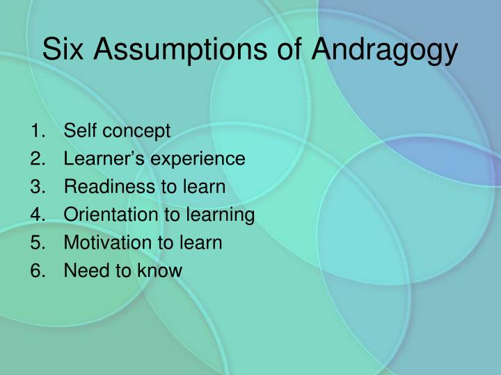 Six Assumptions of Andragogy