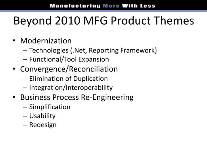 Beyond 2010 MFG Product Themes
