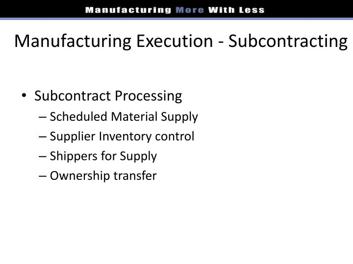 Manufacturing Execution - Subcontracting