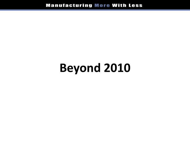 Beyond 2010
