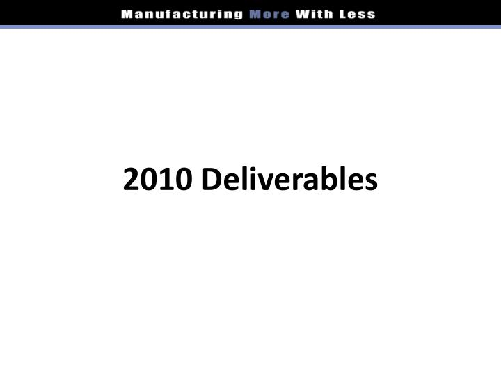 2010 Deliverables