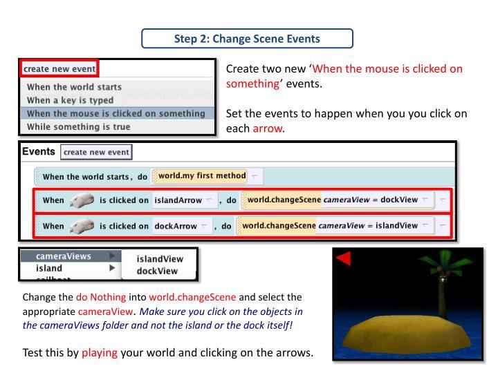 Step 2: Change Scene Events