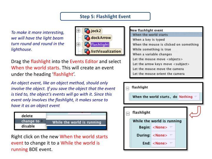 Step 5: Flashlight Event