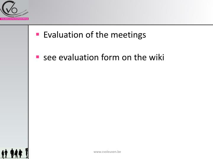 Evaluation of the meetings