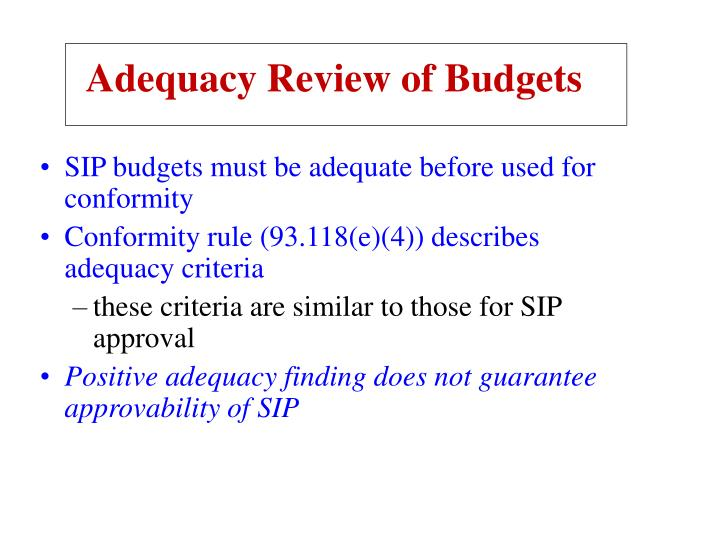 Adequacy Review of Budgets