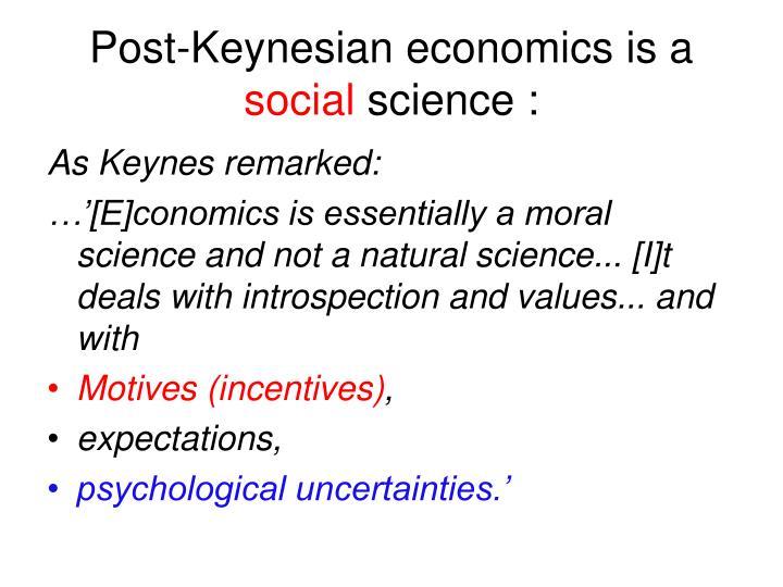 Post-Keynesian economics is a