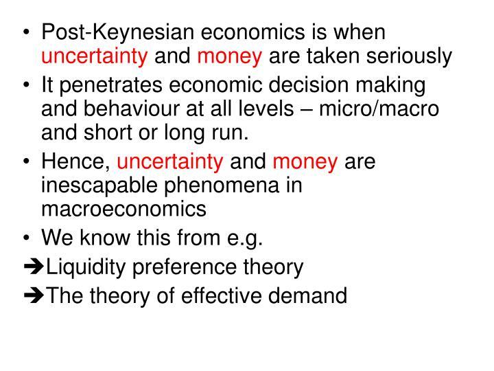 Post-Keynesian economics is when